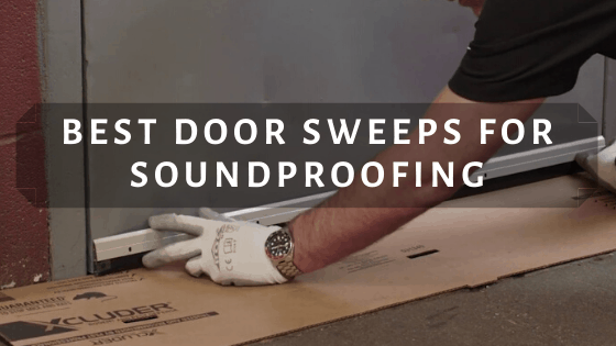 Best Door Sweeps for Soundproofing