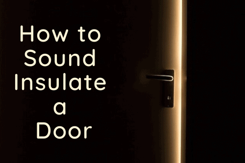 How to Sound Insulate a Door